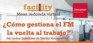 ¿Cómo se está gestionando desde  el FM-Facility Managment la vuelta al trabajo?