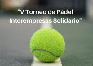 """Subcampeones en el  """"V Torneo de Pádel Interempresas Solidario"""""""